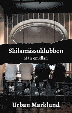 bokomslag Skilsmässoklubben : män emellan