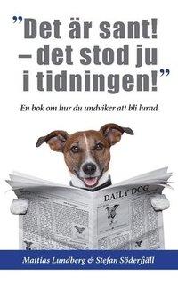 bokomslag Det är sant - det stod ju i tidningen! : en bok om hur du undviker att bli lurad