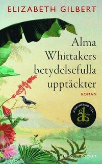 bokomslag Alma Whittakers betydelsefulla upptäckter
