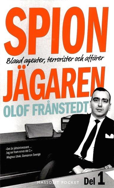bokomslag Spionjägaren - Del 1 : Bland agenter, terrorister och affärer
