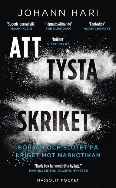 bokomslag Att tysta skriket : början och slutet på kriget mot narkotikan