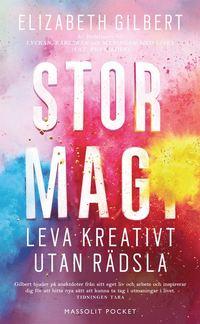bokomslag Stor magi : leva kreativt utan rädsla