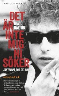 bokomslag Det är inte mig ni söker : Jakten på Bob Dylan