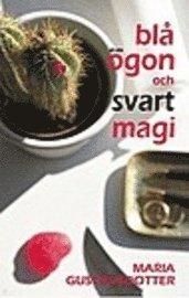 bokomslag Blå ögon och svart magi : roman