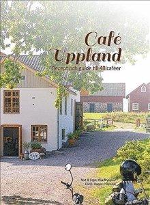 bokomslag Café Uppland : recept och guide till 48 caféer