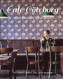 bokomslag Café Göteborg : recept och guide till 39 caféer