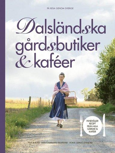bokomslag Dalsländska gårdsbutiker & kaféer