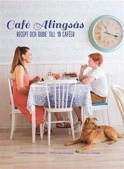 bokomslag Café Alingsås : recept och guide till 18 caféer