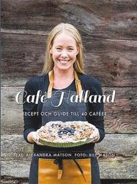 bokomslag Café Halland : recept och guide till 40 caféer