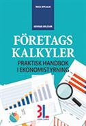 bokomslag Företagskalkyler : praktisk handbok i ekonomistyrning