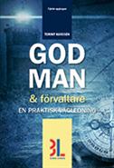 bokomslag God man & förvaltare : en praktisk vägledning