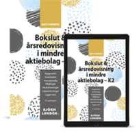 bokomslag Bokslut & Årsredovisning i mindre aktiebolag K2