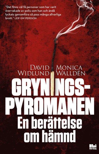 bokomslag Gryningspyromanen : en berättelse om hämnd