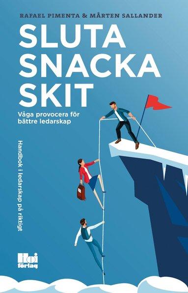 bokomslag Sluta snacka skit : våga provocera för bättre ledarskap