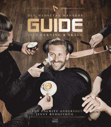 bokomslag Den medvetne mannens guide till rakning & skägg