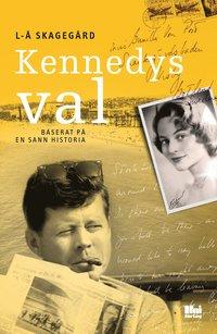 bokomslag Kennedys val : baserat på en sann historia