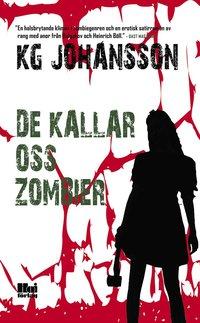 bokomslag De kallar oss zombier