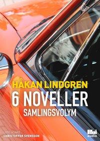 bokomslag 6 noveller : samlingsvolym
