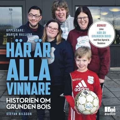 bokomslag Här är alla vinnare : historien om Grunden BOIS