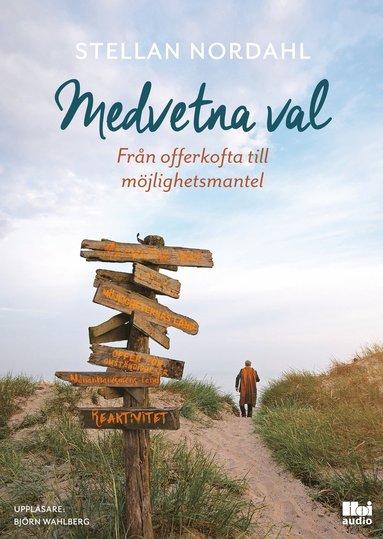 bokomslag Medvetna val : från offerkofta till möjlighetsmantel