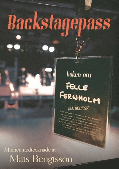 bokomslag Backstagespass : boken om Felle Fernholm