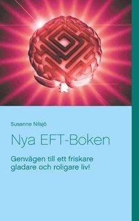 bokomslag Nya EFT-Boken : genvägen till ett friskare gladare och roligare liv!
