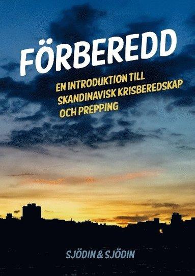bokomslag Förberedd : en introduktion till skandinavisk krisberedskap och prepping