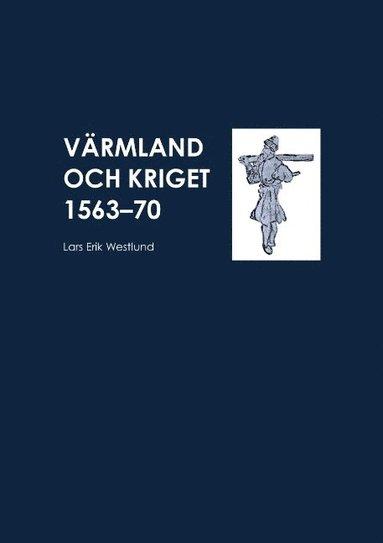 bokomslag Värmland och kriget 1563-70