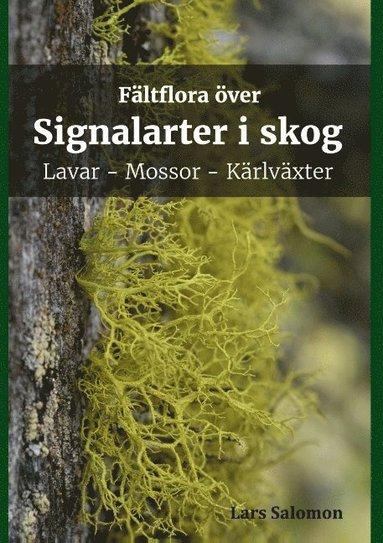 bokomslag Fältflora över signalarter i skog : lavar, mossor, kärlväxter