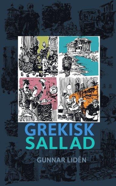 bokomslag Grekisk sallad : Teckningar och dikter från Grekland 2012-2014