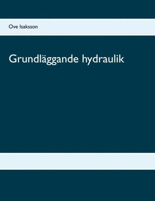 Grundläggande hydraulik : Grundläggande hydraulik 1