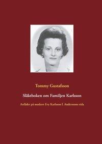 bokomslag Släktboken om familjen Karlsson : anfäder på modern Evy Karlssons sida