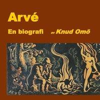 bokomslag Arvé : en biografi