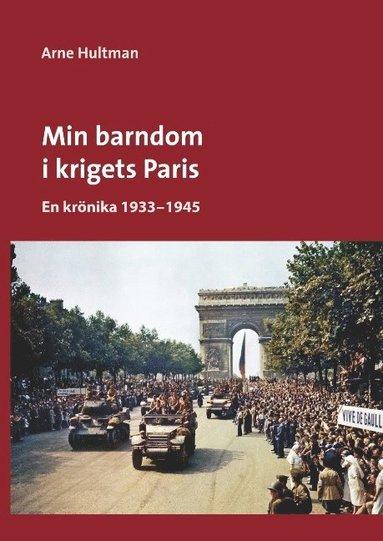 bokomslag Min barndom i krigets Paris : En krönika 1933 - 1945