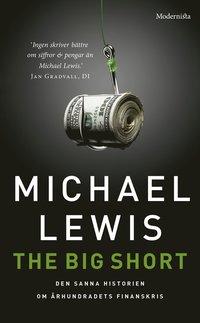 bokomslag The big short : den sanna historien bakom århundradets finanskris