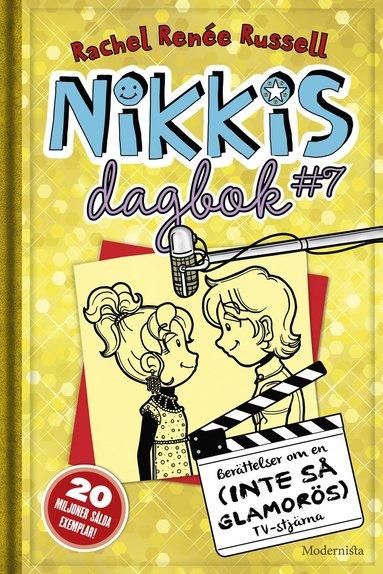 bokomslag Nikkis dagbok #7 : berättelser om en (inte så glamorös) tv-stjärna