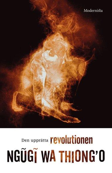 bokomslag Den upprätta revolutionen : eller varför människan går på två ben