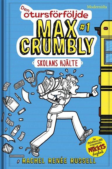 bokomslag Den otursförföljde Max Crumbly #1. Skolans hjälte