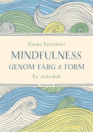 bokomslag Mindfulness genom färg och form : en målarbok