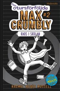 bokomslag Den otursförföljde Max Crumbly #2: Kaos i skolan