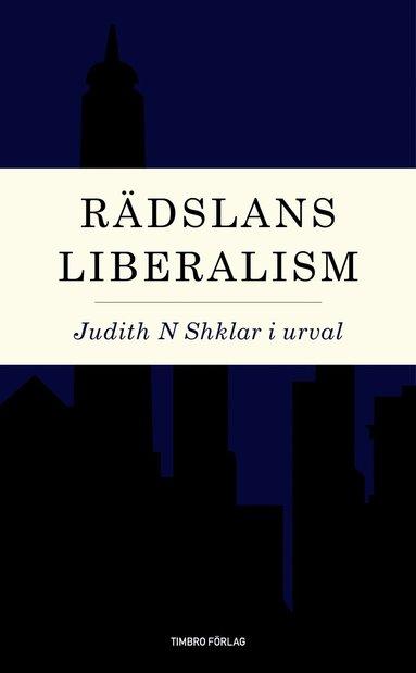 bokomslag Rädslans liberalism