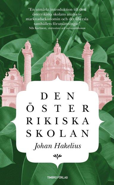 bokomslag Den österrikiska skolan : Introduktion till en humansitisk nationalekonomi