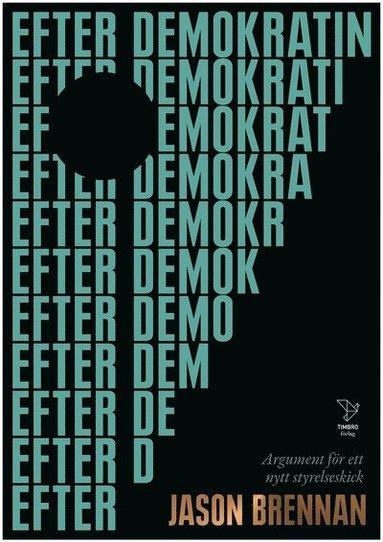 bokomslag Efter demokratin : argument för ett nytt styrelseskick