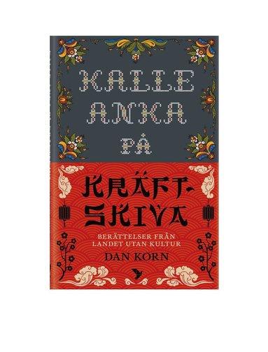 bokomslag Kalle Anka på kräftskiva : berättelser från landet utan kultur