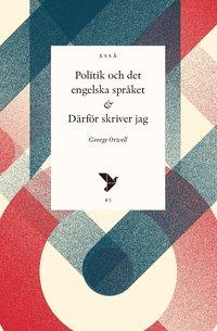 bokomslag Politik och det engelska språket & Därför skriver jag