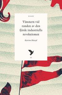 bokomslag Vänstern vid randen av den fjärde industriella revolutionen