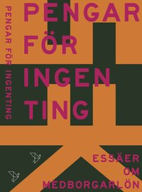 bokomslag Pengar för ingenting : Essäer om medborgarlön