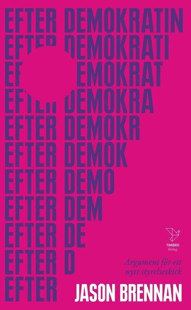 bokomslag Efter demokratin: Argument för ett nytt styrelseskick
