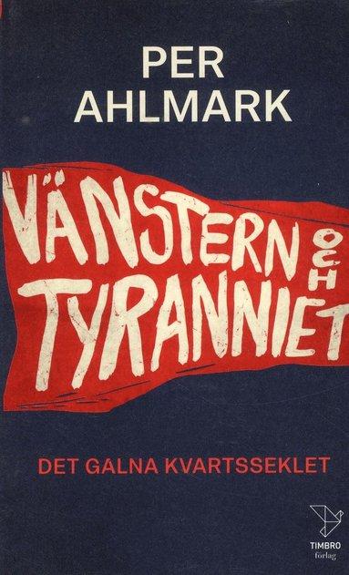 bokomslag Vänstern och tyranniet