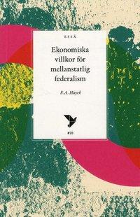 bokomslag Ekonomiska villkor för mellanstatlig federalism